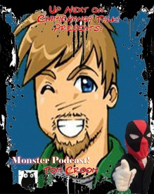 this week on Chimichanga Talk monster podcast Tom Croom